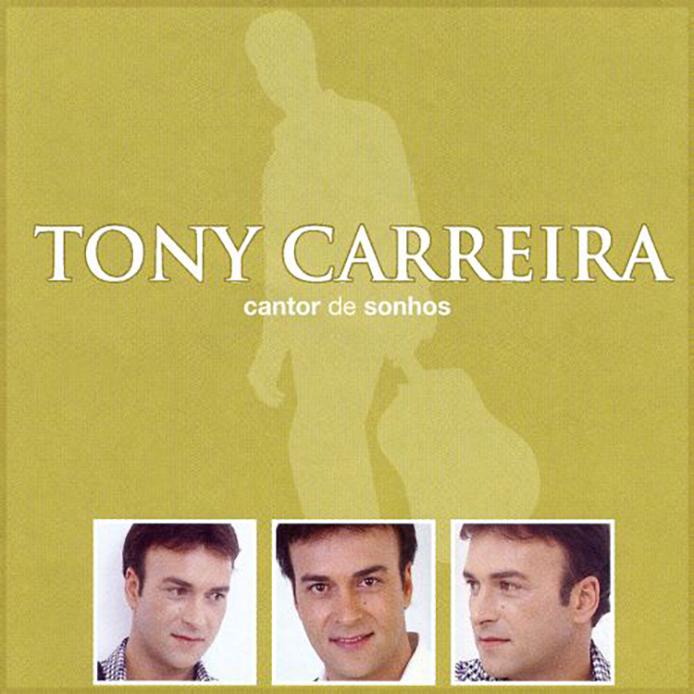 ÁLBUM - CANTOR DE SONHOS - TONY CARREIRA