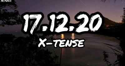 X-TENSE - 17.12.20 - letra