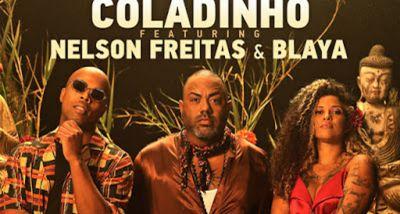 Mastiksoul - Coladinho - Nelson Freitas - Blaya - letra