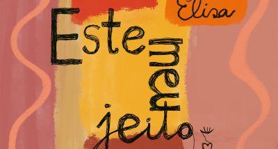 Este Meu Jeito - Elisa - letra