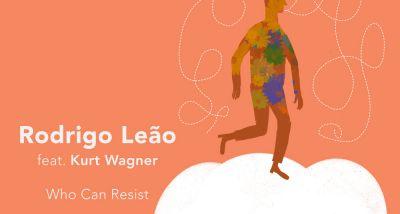 Rodrigo Leão - Who Can Resist - letra